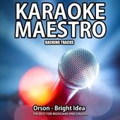 Bright Idea (Karaoke Version) (Originally Performed By Orson) (Originally Performed By Orson) by Tommy Melody