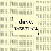 Take It All von Dave