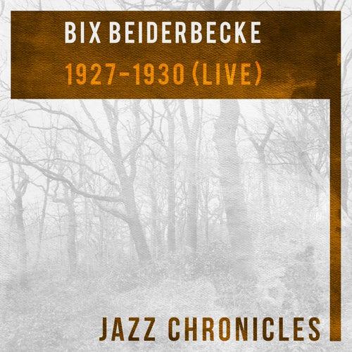 1927-1930 (Live) by Bix Beiderbecke