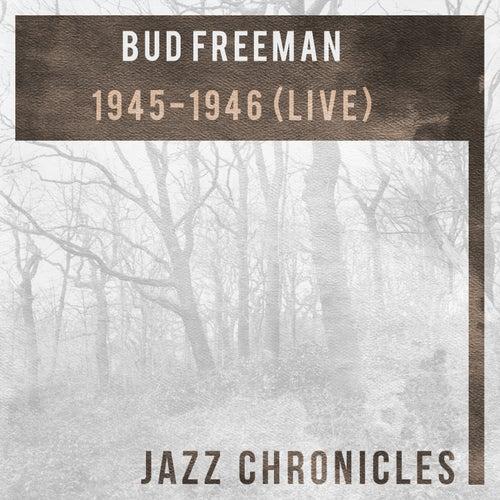 1945-1946 (Live) by Bud Freeman