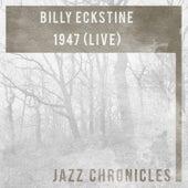 1947 (Live) de Billy Eckstine