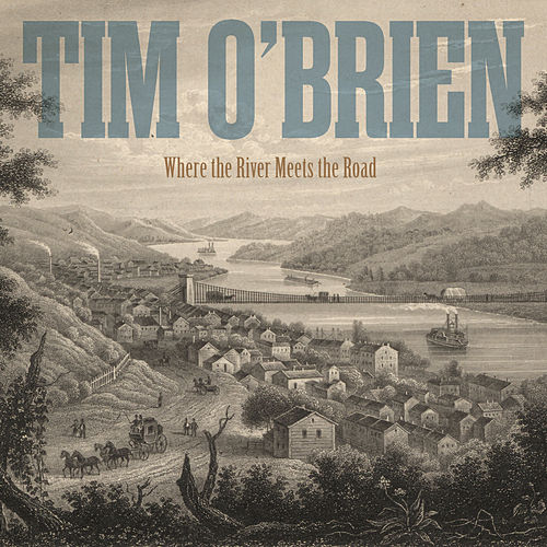 Where the River Meets the Road von Tim O'Brien