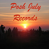Posh July Records by Various Artists