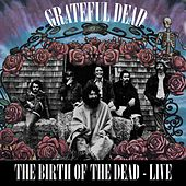 Birth of the Dead - Live Sides de Grateful Dead
