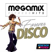 Megamix Fitness Hits Forever Disco (25 Tracks Non-Stop Mixed Compilation for Fitness & Workout) by Various Artists
