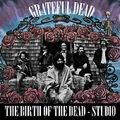 Birth of the Dead - Studio Sides de Grateful Dead