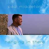 Hanging in There von Paul Middleton