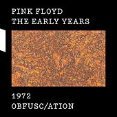 The Early Years 1972 OBFUSC/ATION di Pink Floyd