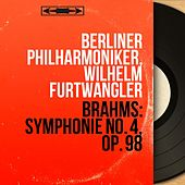 Brahms: Symphonie No. 4, Op. 98 (Mono Version) by Wilhelm Furtwängler