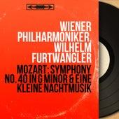 Mozart: Symphony No. 40 in G Minor & Eine kleine Nachtmusik (Mono Version) by Wilhelm Furtwängler