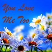 You Love Me Too de Various Artists