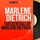 15 Essentials of Marlene Dietrich (Mono Version) by Marlene Dietrich
