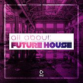 All About: Future House by Various Artists