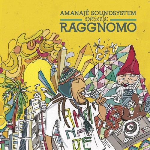 Amanajé Sound System Raggnomo de Amanajé Sound System