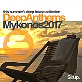 Sirup Deep Anthems Mykonos 2017 von Various Artists