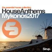 Sirup House Anthems Mykonos 2017 von Various Artists