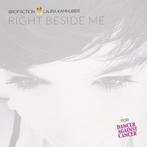 Right Beside Me (Official Dancer Against Cancer Song 2017) (Radio Edit) by Brofaction