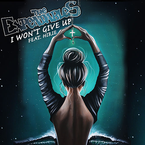 I Won't Give Up by The Expendables