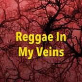 Reggae In My Veins by Various Artists