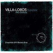 Villa-Lobos Superstar von Renato Braz