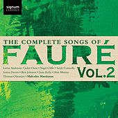 The Complete Songs of Fauré, Vol. 2 by Malcolm Martineau