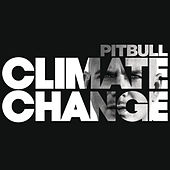 Climate Change by Pitbull