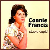 Stupid Cupid (Remastered) by Connie Francis
