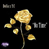 No Time (feat. Yc) by Dolla