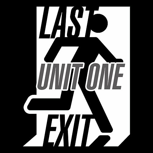 Unit One by Last Exit