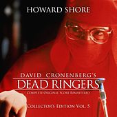 Dead Ringers (The Complete Original Score Remastered) [Collector's Edition Vol. 5] by Howard Shore
