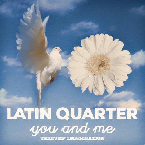 You and Me / Thieves' Imagination de Latin Quarter