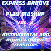 Play Mashup compilation Vol. 2 (Special Extended Instrumental And Drum Groove Mix) [Tribute To David Guetta-Ellie Goulding Etc..] de Express Groove