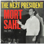 The Next President by Mort Sahl