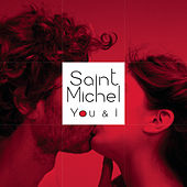 You & I by Saint Michel