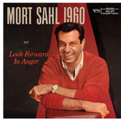 1960 Or Look Forward In Anger by Mort Sahl