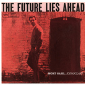 The Future Lies Ahead by Mort Sahl