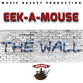 The Wall by Eek-A-Mouse