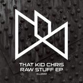 Raw Stuff EP by That Kid Chris