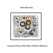 Lacanian Fantasy (The Abyss of Divine Madness) di Adam Berenson