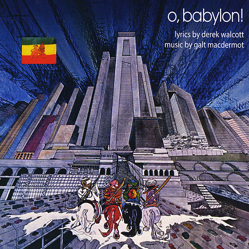 O, Babylon! by Galt MacDermot
