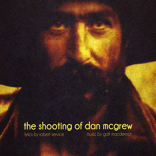 The Shooting of Dan McGrew by Galt MacDermot