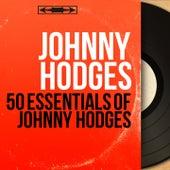50 Essentials of Johnny Hodges (Mono Version) von Johnny Hodges