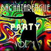 Bachatarengue Party, Vol. 1 by Various Artists