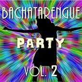 Bachatarengue Party, Vol. 2 by Various Artists