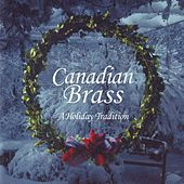 A Holiday Tradition von Canadian Brass