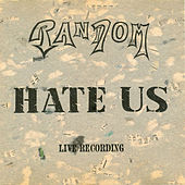 Hate Us by Random