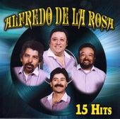 15 Hits by Alfredo De La Rosa