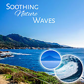 Soothing Nature Waves – Music to Relax, New Age Rest, Healing Therapy, Soft Music de Sounds Of Nature