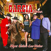 Aqui Estan Los Vatos by Los Garcia Bros.