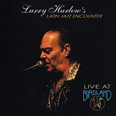 Live at Birdland by Larry Harlow